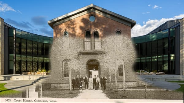 Gunnison Courthouse then and now